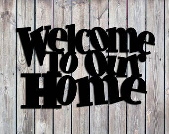 Welcome To Our Home Whimsical Custom Metal Sign - Welcome Sign - Home Sign