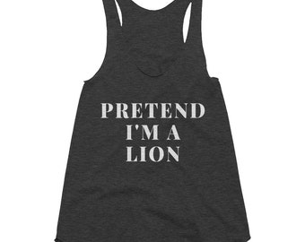 Pretend I'm A Lion Baby Lion Cub Lion Art Print Animal Lover Lion Roaring African Lion Jungle King Lion Birthday Party Gift Women's Tri-Blen