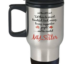 Step Sister Travel Mug - Stepsister Gift - Funny I Love My Sibling Novelty Coffee Cup From Brother - Insulated Tumbler