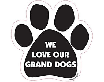 We Love Our Grand Dogs Dog Paw Magnet