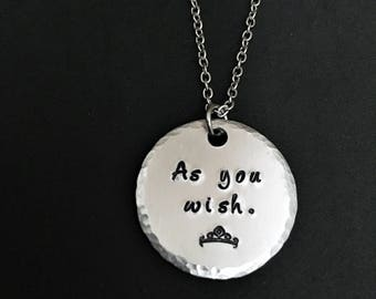 As You Wish Necklace - Princess Bride - Hand Stamped Jewelry - Valentine's Day - Romantic Gift - Fairy Tale Jewelry - 80s Movie - True Love