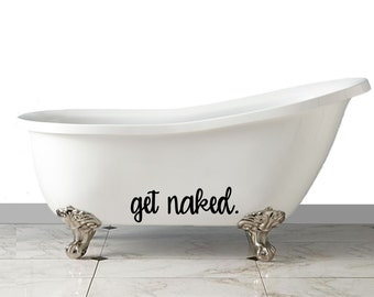 Get Naked vinyl decal - bathroom decor - bathtub and shower vinyl decal - Home Decor - Silly decals