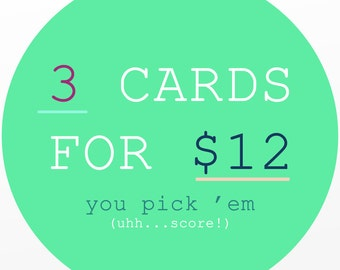 Custom Card Set ~ 3 FOR 12 ~ By Cypress Card Co.