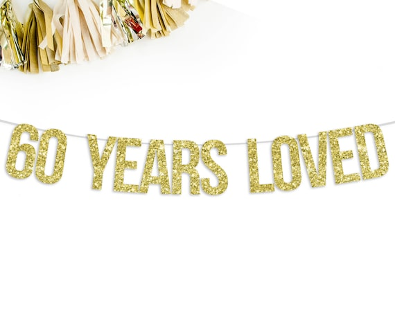 60 Years Loved Glitter Banner 60th Birthday Party 60th