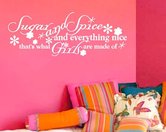 Sugar And Spice And Everything Nice That's What Girls Are Made Of - Nursery and Kids Room Wall Decals