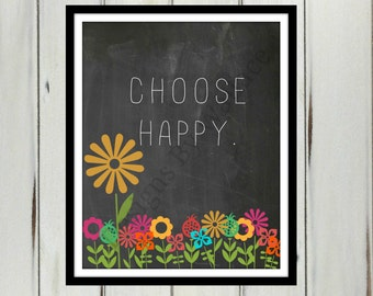 Choose Happy 8x10 Instant Download, Spring Printable, Spring Home Decor,Spring Chalkboard Printable