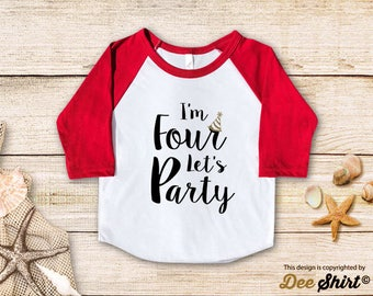 Fourth Birthday Shirt; 4th Birthday T-Shirt; Im Four Lets Party; Four Year Old Kids Tee; Toddler 4 B-day Outfit; Cute Gift Birthday Boy Girl