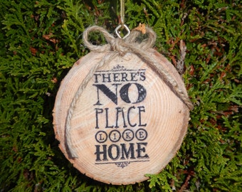 No Place Like Home Wood Slice Ornament