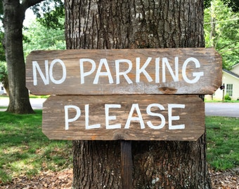 No Parking Please, Wooden Parking Sign, Wedding Parking Sign, Custom Wood Signs, Barn Wood Signs, Rustic Wood Signs, Wood Sign Custom