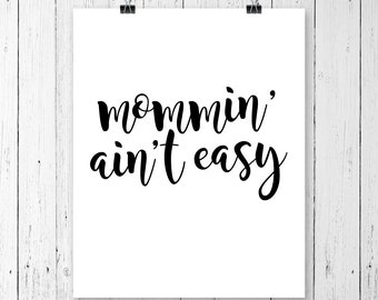 INSTANT DOWNLOAD! Mommin' Ain't Easy SVG, Mother's Day Svg, Mom Svg, Svg Files, Cricut Cut Files, Silhouette Svg