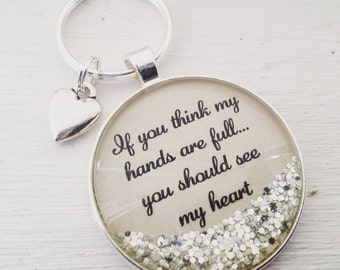 If you think my hands are full, you should see my heart personalized keychain/grateful keychain/new mom gift/mom keychain/mom quote