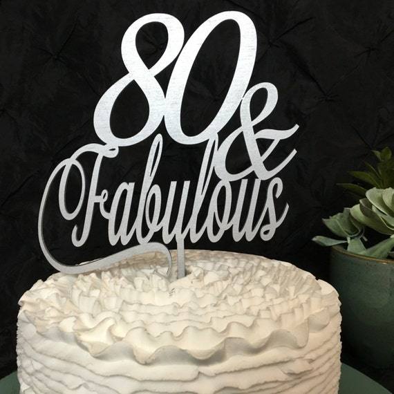 Silver Cake Topper, Gold Cake Topper, 80 & Fabulous Cake Topper, 80th Birthday Cake Topper, Rose Gold Cake Topper, Glitter Cake Topper