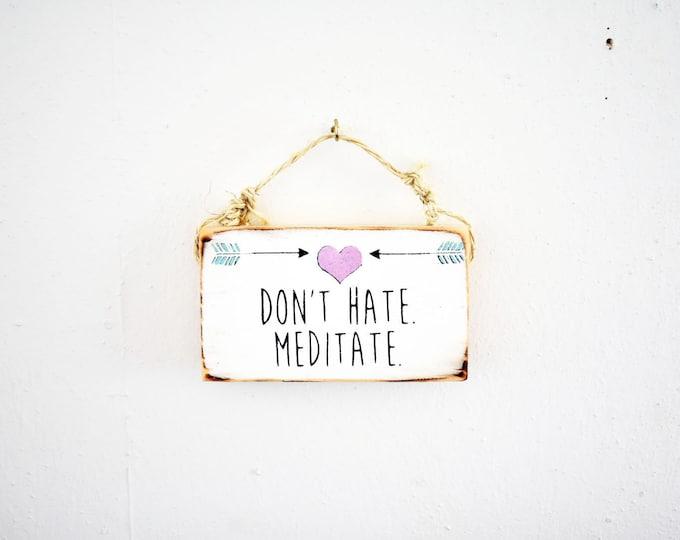 Meditation Sign / Dorm Room Decor/ Peace Sign / Yoga Decor / Sea Gypsy California / Meditation Room / Meditation Gifts / Meditate Art