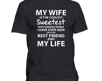 Gift For Husband, Husband t shirt, Best Friend tee, Love My Wife t shirt, Gift For Dad, Married t shirt 216