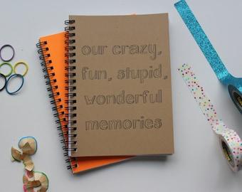 our crazy, fun, stupid, wonderful memories -  5 x 7 journal