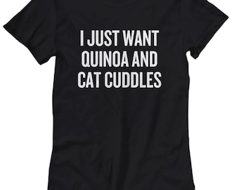 Cute Gift For Vegan Cat Lover - Vegetarian, Foodie Present - Vegan Women's Shirt - Quinoa and Cat Cuddles - Wellness, Health Nut