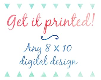 8 x 10 printing service, professional art print, print and mail any digital design