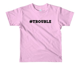 Trouble Short sleeve unisex kids t-shirt #TROUBLE