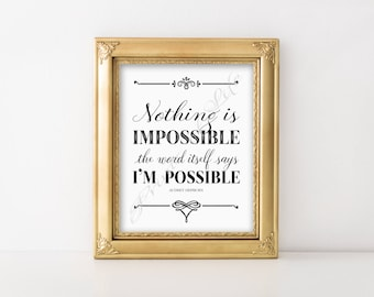 Nothing is Impossible. Audrey Hepburn quote. Instant download print. PDF JPG diy printable. Home decor. Poster. Artwork. Subway art.