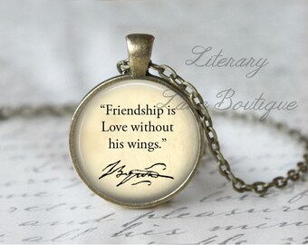 Lord Byron, 'Friendship', Quote Necklace or Keyring, Keychain.