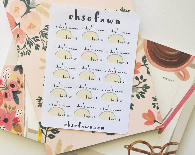 I Don't Wanna Taco Bout It Hand Drawn Planner Stickers