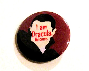 Dracula Pin | Movie Quote Button | Badge | Magnet | Horror | Bela Lugosi | Monster | Vampire | Gothic | Rockabilly | Retro | Bram Stoker