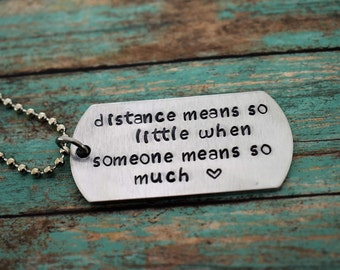"""Hand Stamped """"distance means so little when someone means so much"""" Dog Tag Necklace *Military Girlfriend**Personalized Dog Tag*Long Distance"""