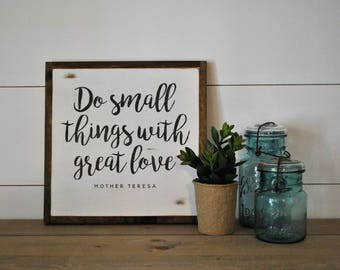 DO SMALL THINGS with great love 1X1 sign    mother teresa quote    farmhouse inspired distressed wall art    shabby chic painted decor