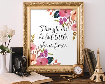 Though She Be But Little She is Fierce printable, Shakespeare Quote, Girl Nursery wall art, Fierce Quote, 8x10 Printable, Instant Download