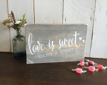 Wedding Candy Table Sign - Wedding Cake Sign - Love is Sweet Wedding Sign- Wood Wedding Sign - Wedding Reception Sign - Bridal Shower  Sign