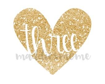 Glitter Birthday DIY Iron on T Shirt Transfer Third Birthday Girl (Gold Glitter Heart Three)