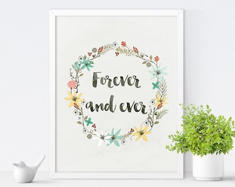Wedding Sign, Wedding Gift, Printable Women Gift, Forever and Ever, Love Sign, Floral Art, Anniversary Gift, Instant Download