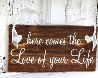 Here comes the LOVE of YOUR LIFE 5 1/2 x 11 Rustic Wedding Signs