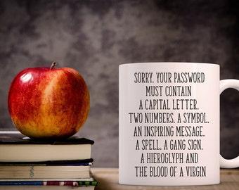 Sorry your Password Coffee Mug | Computer Password | Funny Coffee Mug | Unique Coffee Mug | Quote Mug | Coffee Mugs with Sayings
