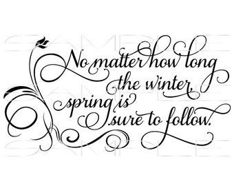 Winter and Spring Inspirational Quote  -  SVG cut file for Silhouette and other cutting machines