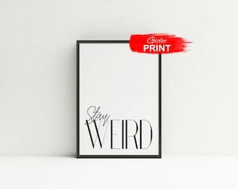 Stay Weird Wall Art Print, Eccentric Poster
