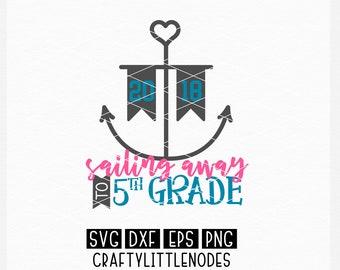 SVG, 4th Grade, Fourth Grade, Graduation, Shirt Design, Sailing Away, Nautical, Anchor, School, 2018, Ceremony, Cricut, Silhouette, Svg File