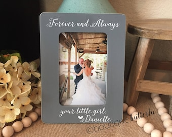 Gift for Father of the Bride Father of the Bride Gift Wedding Always and Forever Your Little Girl Thank You Wedding Gift 4x6 Frame