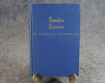 Smoke Screen By Smauel B. PettenGill C. 1940
