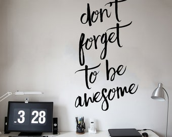 Don't Forget to be Awesome - Inspirational Quote Wall Decal - WAL-2362
