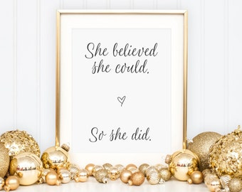 SALE - She Believed She Could So She Did Print - Inspirational Quote Print - Typography Print