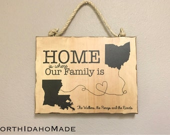 Louisiana Ohio Sign - Home is Where Our Family Is - Personalized Handmade Rustic Wood Sign Custom Distressed Sign - Mother's Day