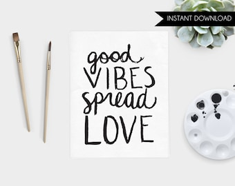 Printable Art Print Home Hand Lettered Good Vibes Spread Love Instant Download Art Print Quote Digital Art Print