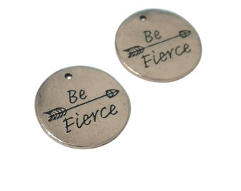 4 Be Fierce Charms | Silver Be Fierce Charm | Be Fierce Affirmation | Inspirational Tag | Affirmation | Ready to Ship USA | AS245-4