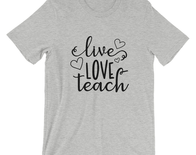 Bella Canvas Teacher Unisex T-Shirt Live Love Teach