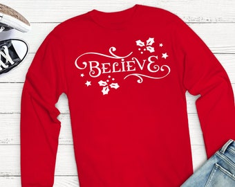 Christmas Long sleeve Tshirt, Believe, Monogrammed Long Sleeve, Christmas Gift, Long Sleeve t-shirt