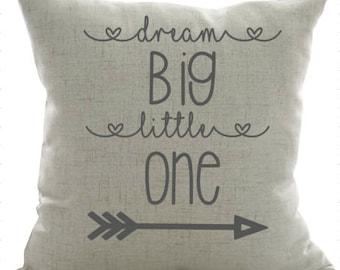 Dream Big Little One Pillow-Nursery Pillow, Arrow, Baby Gift, Baby Pillow, Newborn Gift, Dream Big Pillow