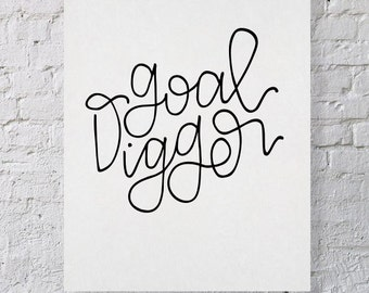 Goal Digger Print / Motivational Quote