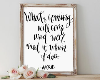 """Hagrid wisdom """"What's coming will come and we'll meet it when it does"""" INSTANT DOWNLOAD 8x10 Hand Lettered Chalkboard Print"""