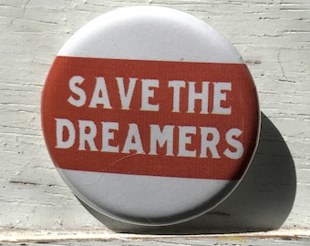 """Save The Dreamers - 1 1/4"""" Pin, Zipper Pull, Keychain, Magnet or Hair Tie"""